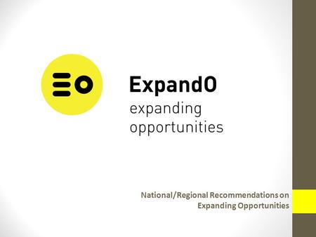 National/Regional Recommendations on Expanding Opportunities.
