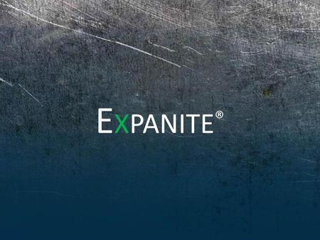E XPANITE ®. Corrosion Causes Leaks Slowly Eating Away.