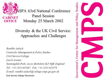ASPA 63rd National Conference Panel Session Monday 25 March 2002 Diversity & the UK Civil Service: Approaches and Challenges Randhir Auluck Centre for.