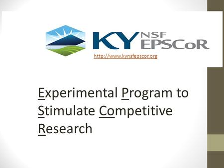 Experimental Program to Stimulate Competitive Research