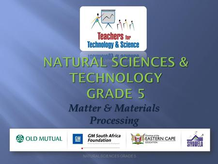 Matter & Materials Processing NATURAL SCIENCES GRADE 5.