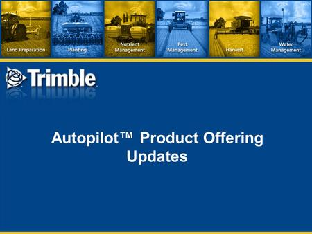 Autopilot™ Product Offering Updates