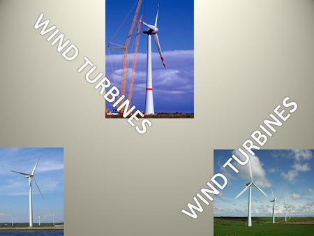 Wind turbines are used to provide a great source of clean and renewable energy for your home or business.
