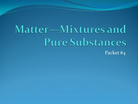 Matter—Mixtures and Pure Substances