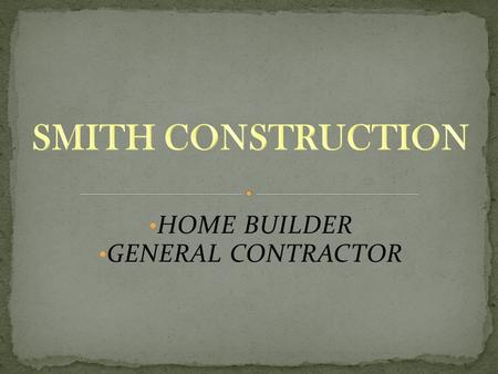 HOME BUILDER GENERAL CONTRACTOR. BeforeAfter Smith Construction.