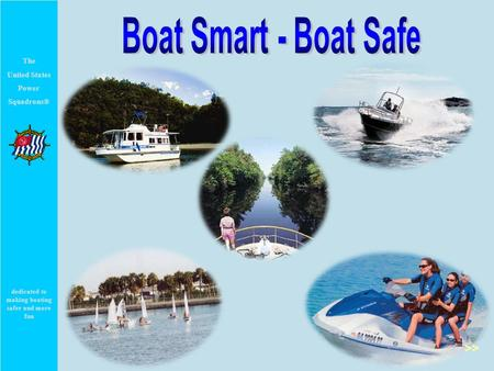 The United States Power Squadrons® dedicated to making boating safer and more fun >>