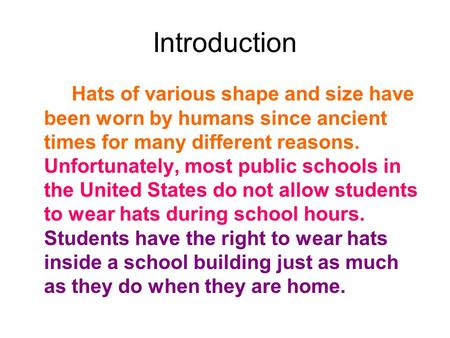 Introduction Hats of various shape and size have been worn by humans since ancient times for many different reasons. Unfortunately, most public schools.