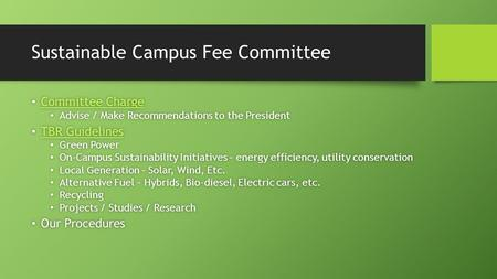 Sustainable Campus Fee Committee Committee Charge Committee Charge Committee Charge Committee Charge Advise / Make Recommendations to the President Advise.