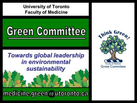 University of Toronto Faculty of Medicine Towards global leadership in environmental sustainability.