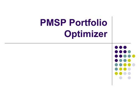 PMSP Portfolio Optimizer. What is PMSP? DOS-based statistical analysis program Calculates correlation between securities over a historical period Optimizes.
