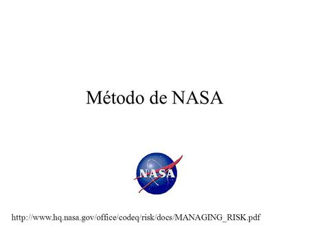 risk management at nasa Nasa's risk management program seeks to provide a risk management  structure that applies to all agency activities and all applicable risks and  interactions.