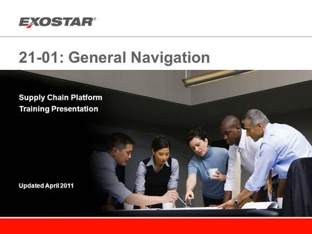 21-01: General Navigation Supply Chain Platform Training Presentation Updated April 2011.