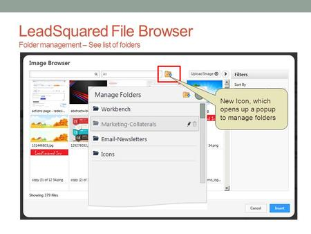 LeadSquared File Browser Folder management – See list of folders New Icon, which opens up a popup to manage folders.
