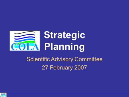 Strategic Planning Scientific Advisory Committee 27 February 2007.
