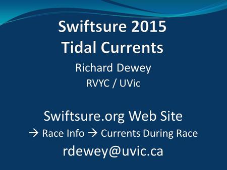 Richard Dewey RVYC / UVic Swiftsure.org Web Site  Race Info  Currents During Race