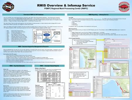 RMIS Overview & Infomap Service PSMFC Regional Mark Processing Center (RMPC) Overview of RMPC & CWT Database Since 1977 the RMPC has provided essential.