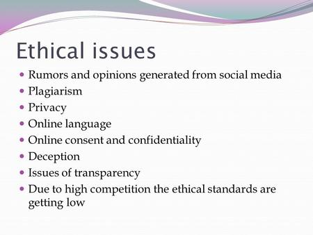 Ethical issues Rumors and opinions generated from social media