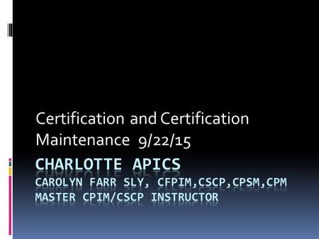 Certification and Certification Maintenance 9/22/15.