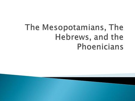 " Early Mesopotamia, 3000-2000 B.C.E.  ""Between the Rivers"" ◦ Tigris and Euphrates  Modern-day Iraq  Sumerians dominant culture  The peoples who followed."