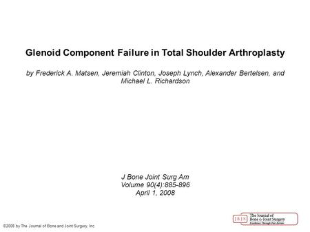 Glenoid Component Failure in Total Shoulder Arthroplasty by Frederick A. Matsen, Jeremiah Clinton, Joseph Lynch, Alexander Bertelsen, and Michael L. Richardson.