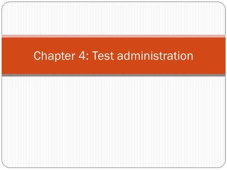 Chapter 4: Test administration. z scores Standard score expressed in terms of standard deviation units which indicates distance raw score is from mean.