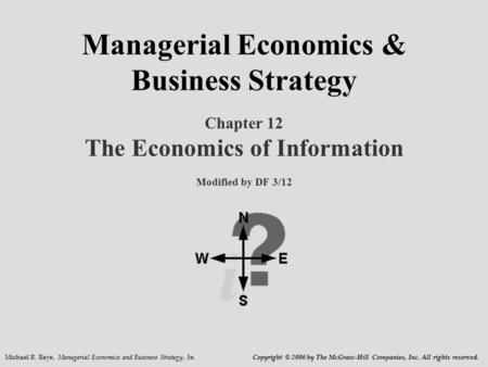 Michael R. Baye, Managerial Economics and Business Strategy, 5e. Copyright © 2006 by The McGraw-Hill Companies, Inc. All rights reserved. Managerial Economics.
