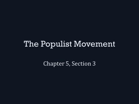 The Populist Movement Chapter 5, Section 3. Problems Farmers Faced Monetary policies (dealing with the amount of money printed) hurt farmers after 1865.