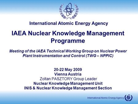 International Atomic Energy Agency IAEA Nuclear Knowledge Management Programme Meeting of the IAEA Technical Working Group on Nuclear Power Plant Instrumentation.