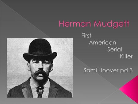  born in Gilmanton, New Hampshire, on May 16, 1861, › Children of Levi Mudgett & Theodate Price  Father was a drunk  School classmates forced him to.