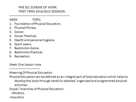 PHE SS1 SCHEME OF WORK. FIRST TERM 2014/2015 SESSSION.  WEEK TOPIC.