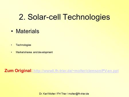 Dr. Karl Molter / FH Trier / 2. Solar-cell Technologies Materials Technologies Market shares and development Zum Original: