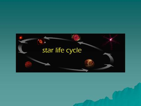 Astronomy – Stellar Evolution What is a Star? Stars are hot bodies of glowing gas that start their life in Nebulae.(1) 2.