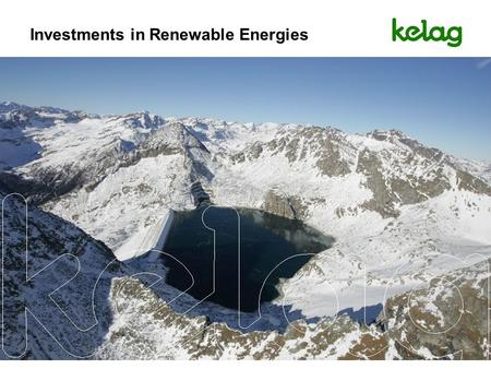 Investments in Renewable Energies. A predictable business environment n A business friendly environment and a functioning and stable legislative are the.