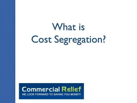 What is Cost Segregation?. The IRS approved method for accelerating building depreciation for Commercial and Residential Rental properties. It is a detailed.