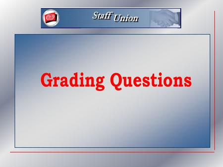 Topics  What is grading ?  The applicable procedure  Appeals  Exceptions & Tricky cases.