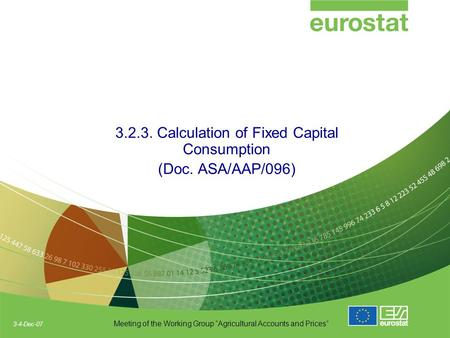 "3-4-Dec-07 Meeting of the Working Group ""Agricultural Accounts and Prices"" 3.2.3. Calculation of Fixed Capital Consumption (Doc. ASA/AAP/096)"