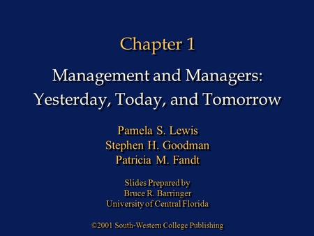 Chapter 1 ©2001 South-Western College Publishing Pamela S. Lewis Stephen H. Goodman Patricia M. Fandt Slides Prepared by Bruce R. Barringer University.