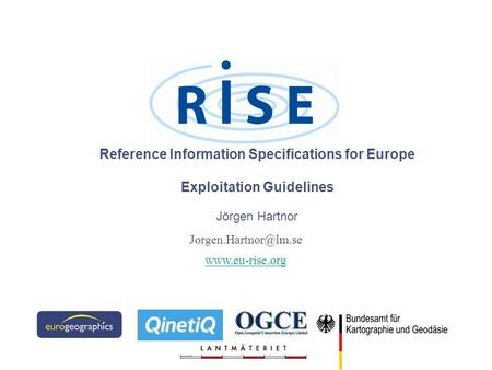 Reference Information Specifications for Europe Exploitation Guidelines Jörgen Hartnor