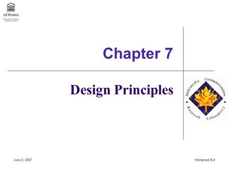 June 5, 2007Mohamad Eid Design Principles Chapter 7.