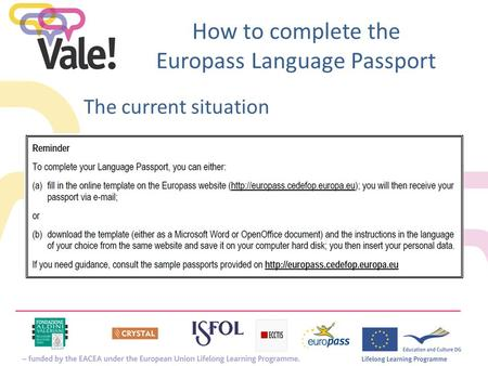 How to complete the Europass Language Passport The current situation.