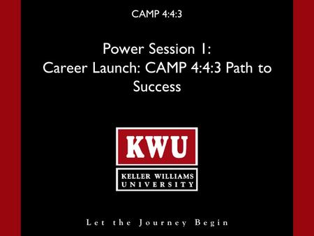 CAMP 4:4:3 Power Session 1: Career Launch: CAMP 4:4:3 Path to Success.