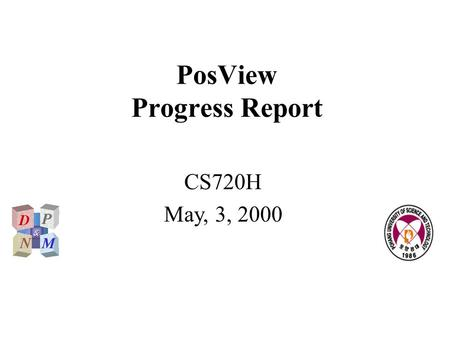 PosView Progress Report CS720H May, 3, 2000. POSTECH DP&NM Lab. (2)(2)CORBA-based Agent What we do? Development of network management platform: PosView.