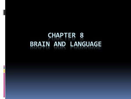 Outline  1. Brain Structure  2. Module theory: Language and brain  3. Aphasia  4. Summary.