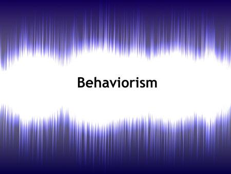 Behaviorism. The learning theory dominant in the first half of the 20th Century. Throughout the 1950s and 60s behaviorism remained influential, although.