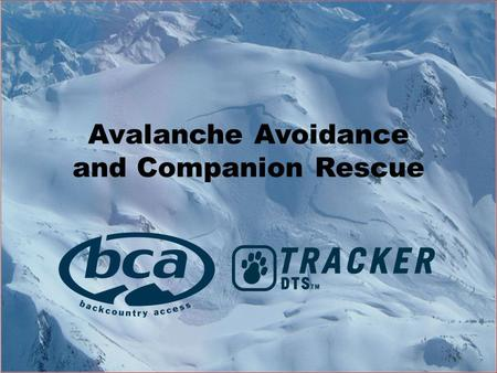 Outline • Who's at risk • Types of avalanches • What causes avalanches