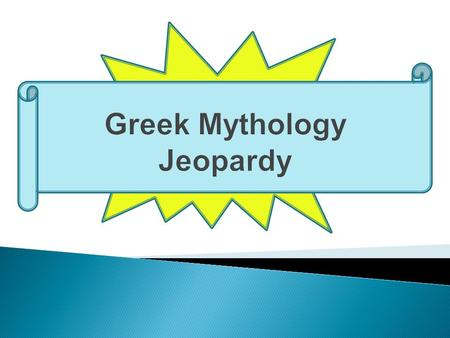 Greek Mythology Jeopardy. Greek Gods Greek Goddesses TitansCreatures The Lightning Thief 100 200 300 400 500 Greek Mythology Jeopardy.