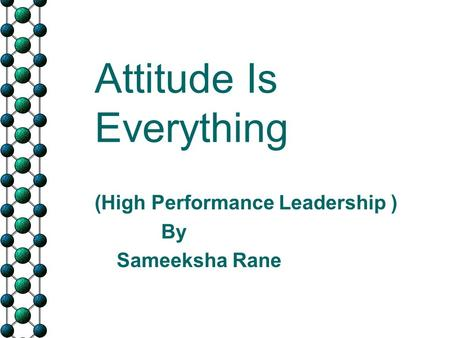 Attitude Is Everything (High Performance Leadership ) By Sameeksha Rane.