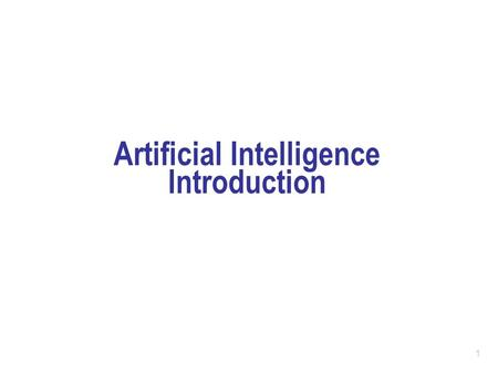 1 Artificial Intelligence Introduction. 2 What is AI? Various definitions: Building intelligent entities. Getting computers to do tasks which require.