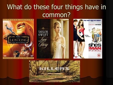 What do these four things have in common?. Introduction to Shakespeare.