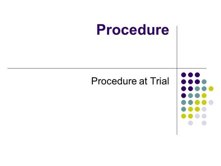 Procedure Procedure at Trial. 1) Court Clerk reads the charge Indictment - if vague - quashed (struck down)
